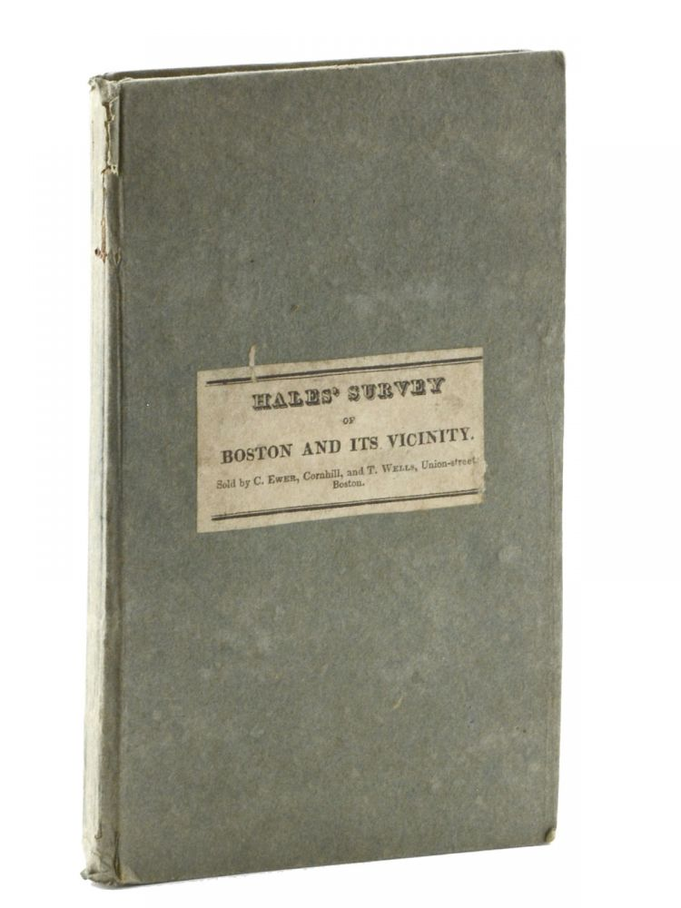 A Survey of Boston and its Vicinity; Shewing the Distance from the Old State House, at the Head of State Street, to all the Towns and Villages . . Boston, John G. Hales.
