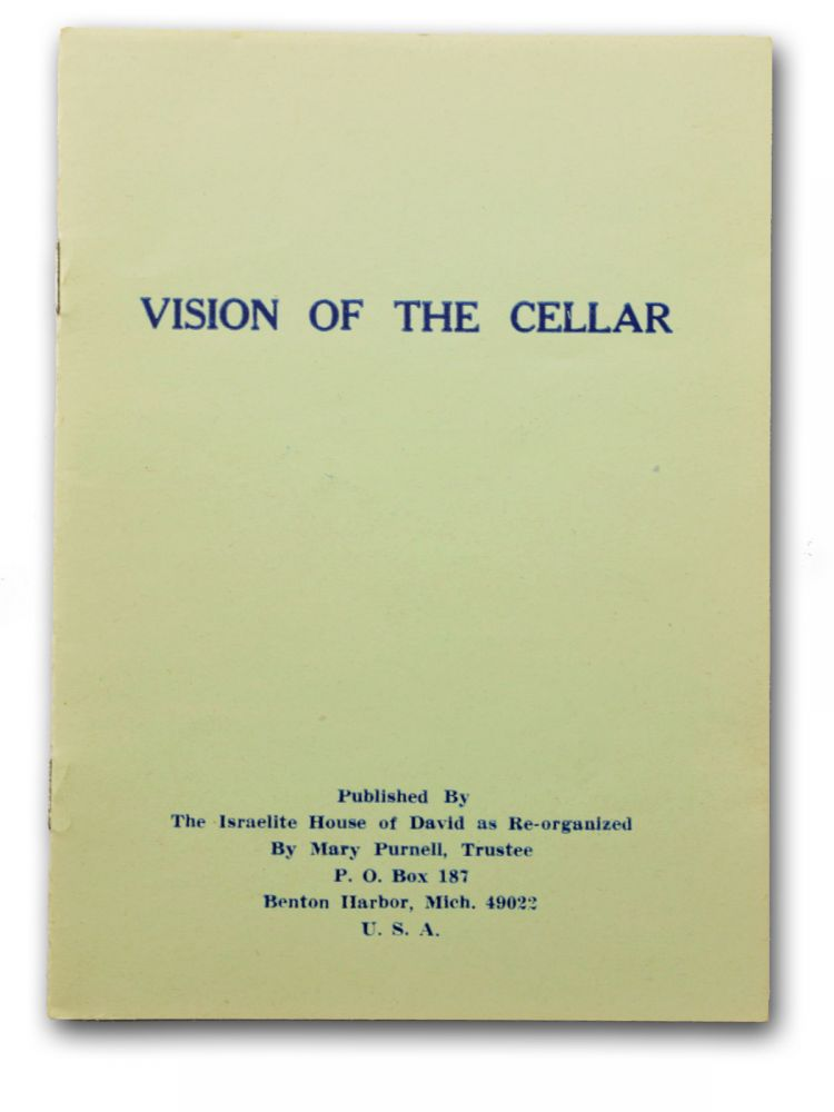Vision of the Cellar [wrapper title; caption title:] Vision of the Cellar . . . a Vision of James J. Jezreel, the Sixth Messenger of this Latter Visitation. Communal, James Jezreel, City of David.