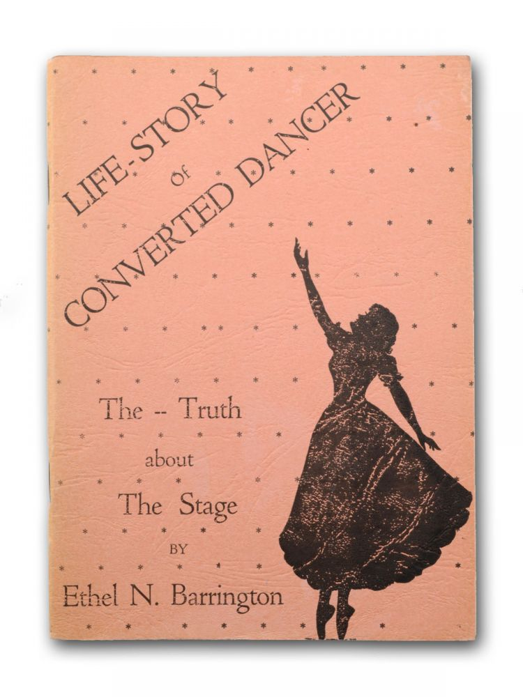 Life-Story of a Converted Dancer. The — Truth about The Stage [wrapper title]. Conversion, Ethel N. Barrington, Dance Panic.