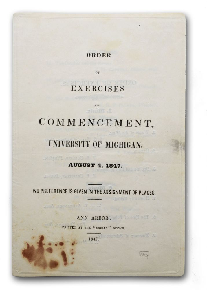 Order of Exercises at Commencement, University of Michigan, August 4, 1847. No Preference is Given in the Assignment of Places. Michigan Imprints, University of Michigan.