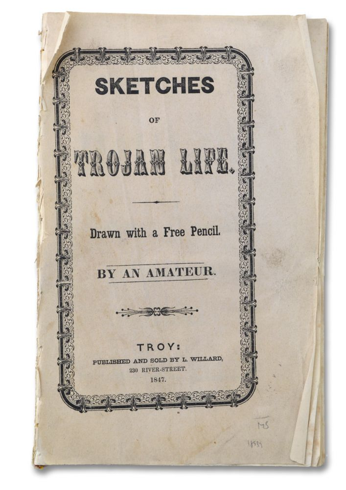 Sketches of Trojan Life. Drawn with a Free Pencil. By an Amateur. Seduction Fiction, Anonymous.