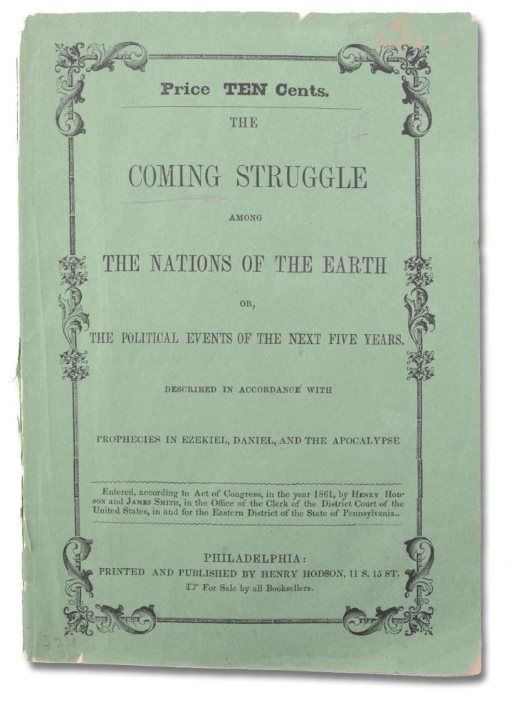 The Coming Struggle Among the Nations of the Earth: or, The Political Events of the Next Fifteen Years Described in Accordance with Prophecies in Ezekiel, Daniel, and the Apocalypse. Prophecy, Adventist, David Pae.