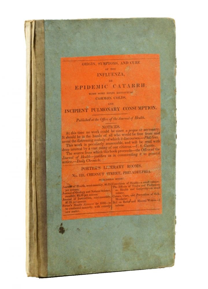 An Account of the Origin, Symptoms, and Cure of the Influenza or Epidemic Catarrh; with some Hints Respecting Common Colds and Incipient Pulmonary Consumption. Medicine, Anonymous.