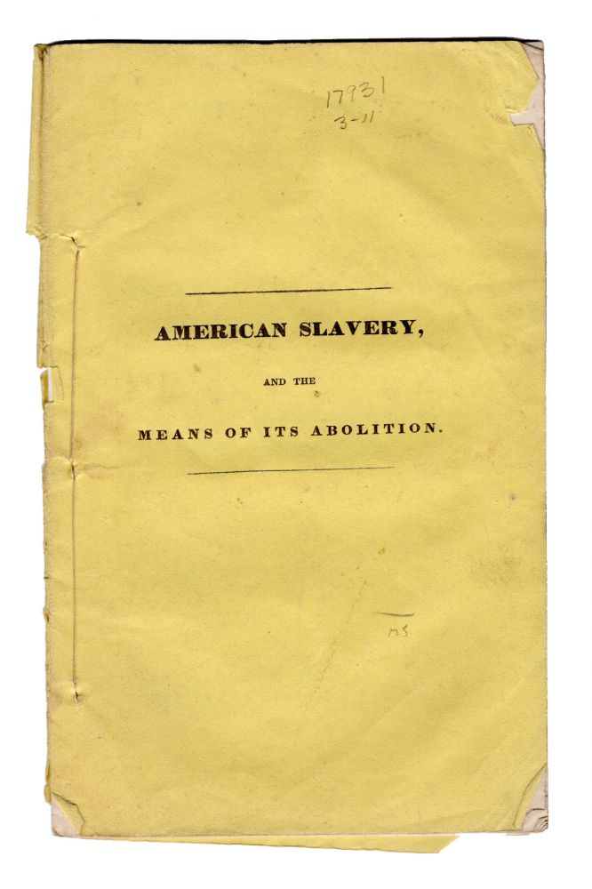 American Slavery and the Means of its Abolition. Anti-Slavery, Jonathan Ward.