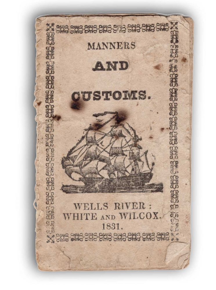 Manners and Customs. Vermont Imprints, Anonymous, Chapbook.