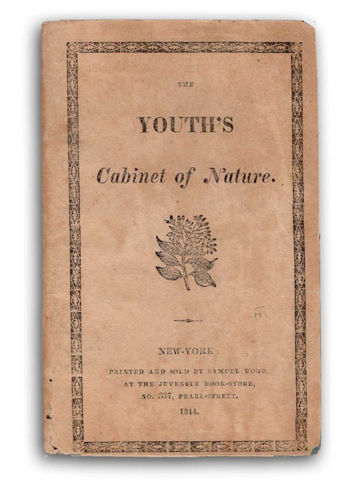 The Youth's Cabinet of Nature, for the Year; Containing Curious Particulars Characteristic of Each Month, Intended to Direct Young People to the Innocent and Agreeable Employment of Observing Nature. Science, Juvenile.