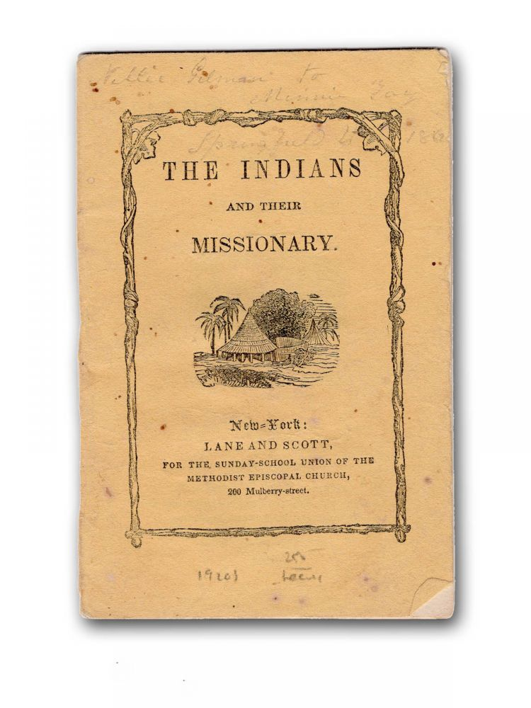 The Indians and their Missionary. Revised by D. P. Kidder. Moravians, D. P. Kidder, Daniel Parish.