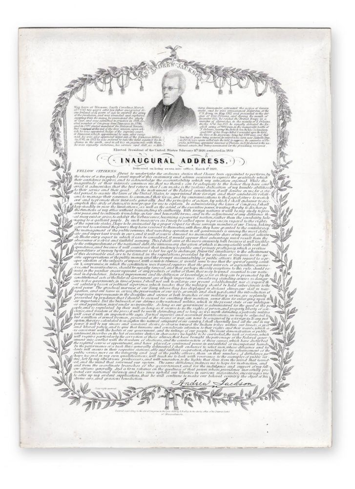 [Inaugural Address.] Gen. Andrew Jackson. Was born at Waxsaw, South Carolina March 15th 1767 . . . Elected president of the United States February 11th 1829, reelected in 1832. Inaugural address, delivered on being sworn into office, March 4th 1829 . . . [caption title]. Engraving, Andrew Jackson.