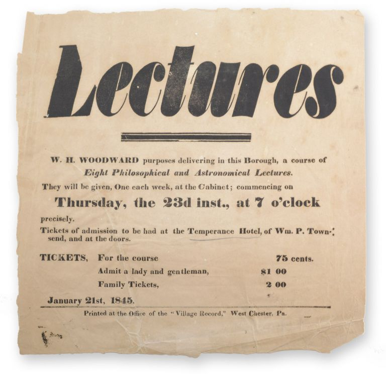 Lectures. W. H. Woodward purposes delivering in this Borough, a course of Eight Philosophical and Astronomical Lectures . . . January 21st, 1845. Popular Education, W. H. Woodward.