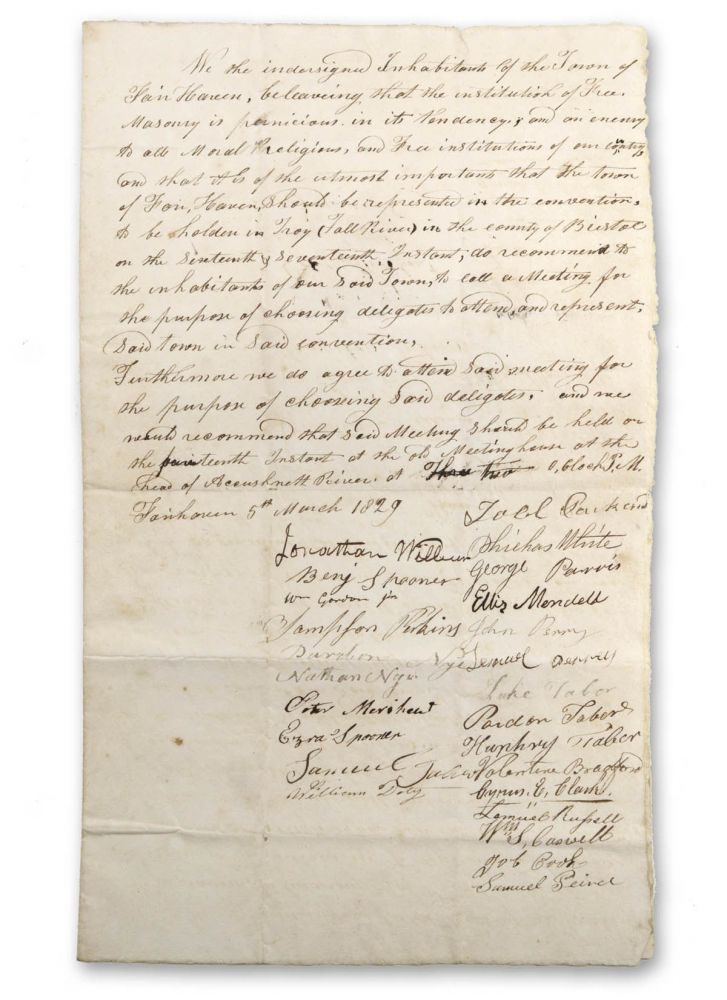 """Manuscript declaration signed by """"Inhabitants of the Town of Fair Haven, beleaving [sic] that the institution of Free Masonry is pernicious in its tendency, and an enemy to all Moral Religions, and Free institutions of our country,"""" calling for a caucus to select local delegates to a proposed Bristol County Anti-Masonic convention in Fall River, Mass. Anti-Masonic."""