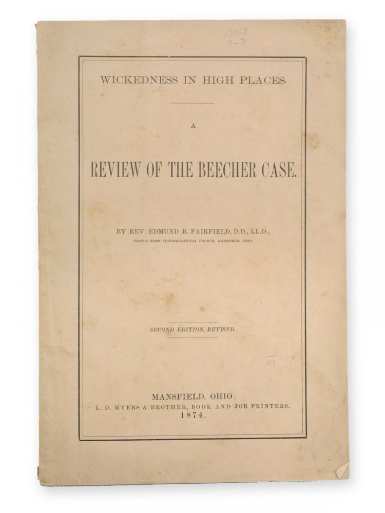 Wickedness in High Places. A Review of the Beecher Case . . . Second Edition, Revised. Beecher Scandal, Edmund Fairfield, urke.