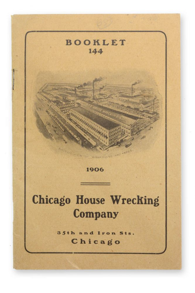 Booklet 144: 1906. Chicago House Wrecking Company . . . [wrapper title]. Trade Catalogs, Chicaco House Wrecking Company.