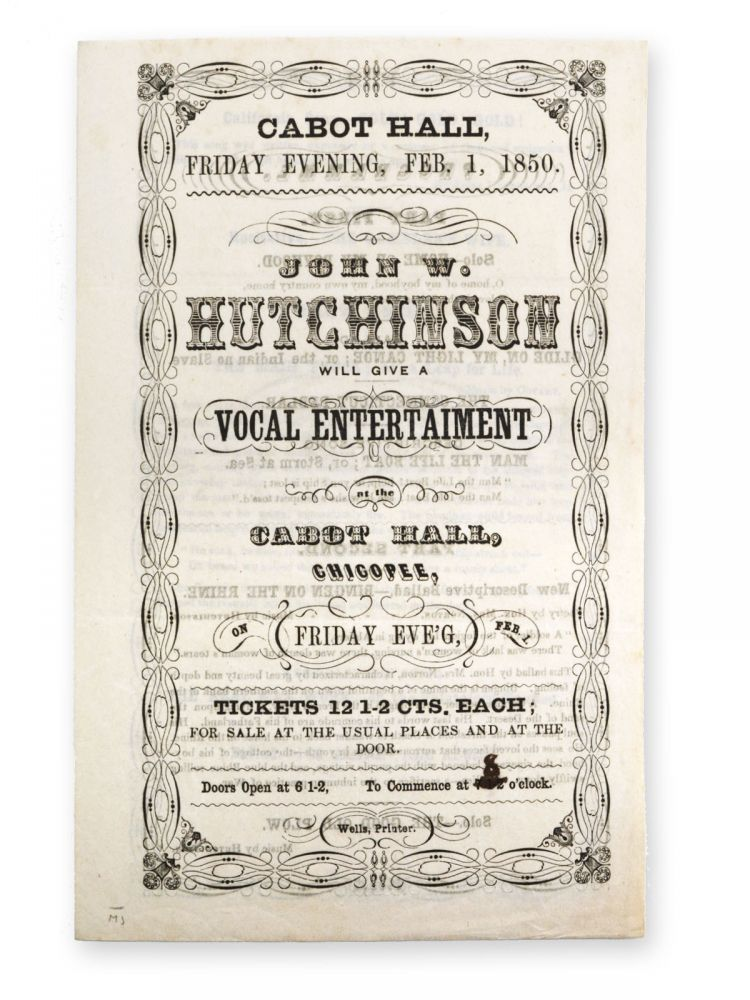 Cabot Hall, Friday Evening, Feb. 1, 1850. John W. Hutchinson will give a Vocal Entertainment at the Cabot Hall, Chicopee . . John W. Hutchinson.