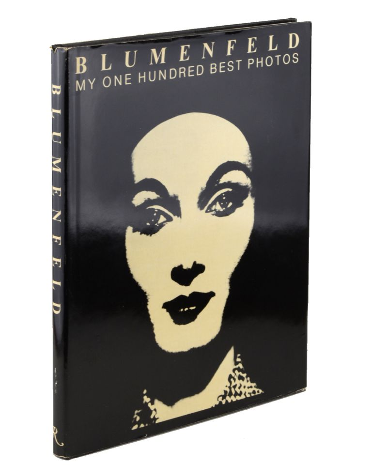 Blumenfeld: My One Hundred Best Photos. Text by Hendel Teicher. Translated by Philippe Garner with Luna Carne-Ross. Introduction by Maurice Besset. Erwin. Teicher Blumenfeld, Hendel.