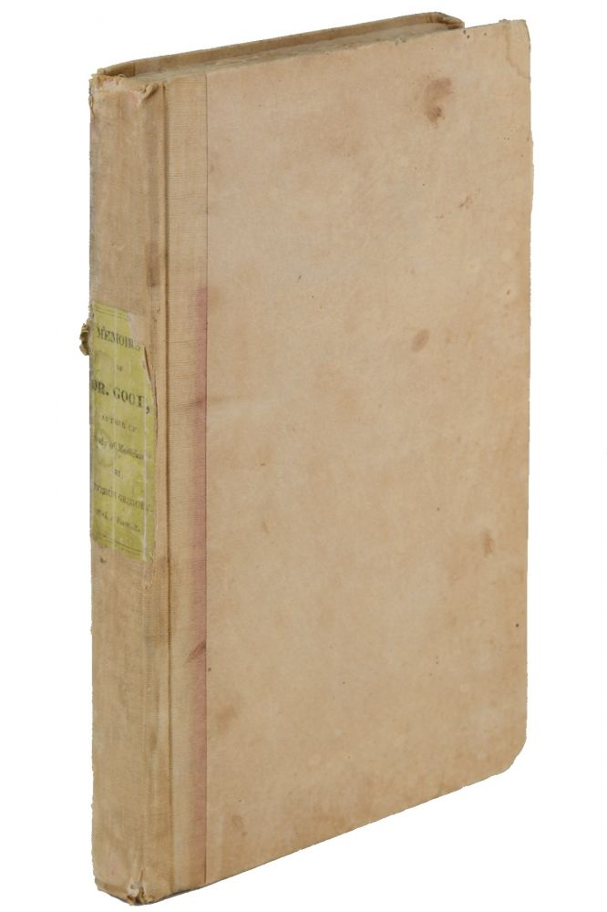 Memoirs of the Life, Writings, and Character, Literary, Professional, and Religious, of the Late John Mason Good, M. D. . . . with the Sermon Occasioned by his Death, by Charles Jerham, M. A. 1829, Olinthus Gregory.