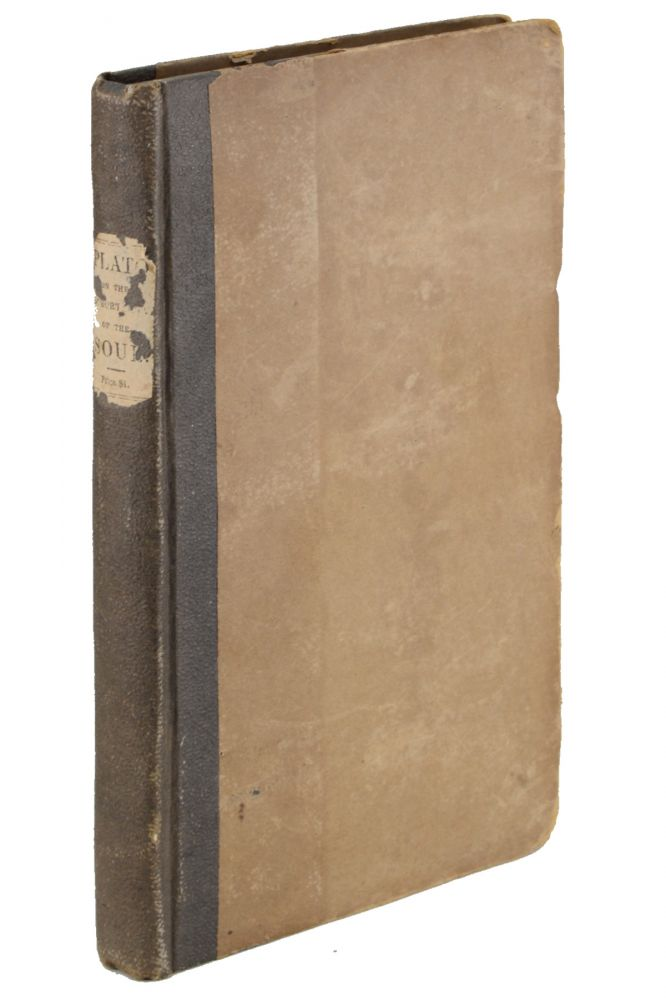 Phaedon: or, A Dialogue on the Immortality of the Soul. By Plato. Translation from the Original Greek by Madam Dacier.With Notes and Emendations. To which is prefixed the Life of the Author, by Fenelon . . . First American, from the Rare London Edition. 1833, Plato.