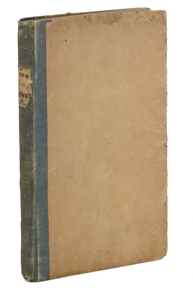 Ups and Downs in the Life of a Distressed Gentleman. 1836, William Leete Stone.