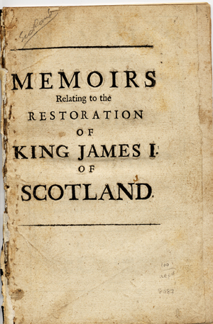 Memoirs Relating to the Restoration of King James I of Scotland. Scotland.