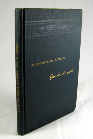 Autobiographical Sketches and Personal Recollections. Ge T. Angell, rge.