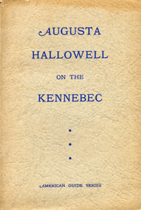 Augusta Hollowell on the Kennebec. American Guide Series