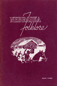 Nebraska Folklore (Book Three). Federal Writers' Project