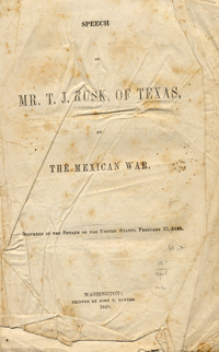 Speech of Mr. T. J. Rusk, of Texas, on the Mexican War. Delivered in the Senate of the United...
