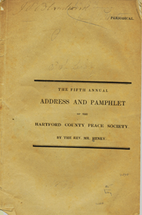 Principles and Prospects of the Friends of Peace. A Discourse Pronounced Before the Hartford...