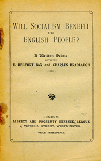Will Socialism Benefit the English People? A Written Debate Between . . Belfort Bax, Charles Bradlaugh, rnest.