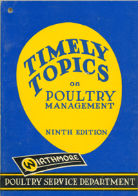 Timely Topics [on Poultry Management] Ninth Edition. Withmore Poultry Service Department