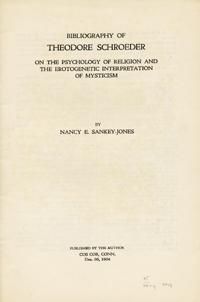Bibliography of Theodore Schroeder on the Psychology of Religion and the Erotogenetic...