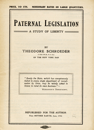Paternal Legislation: A Study of Liberty [wrapper title]. Theodore Schroeder.
