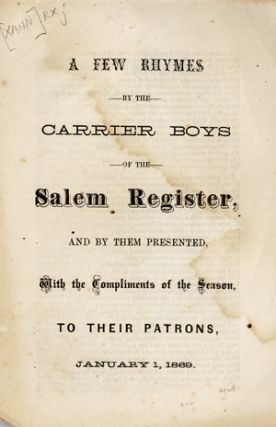 A Few Rhymes by the Carrier Boys of the Salem Register, and by Them Presented, with the...