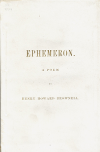 Ephemeron. A Poem. Henry Howard Brownell