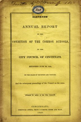 Eleventh Annual Report of the Condition of the Common Schools, to the City Council of Cincinnati....