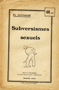 Subversismes sexuels [wrapper title]. French, E. Armand, i e. Ernest Juin.