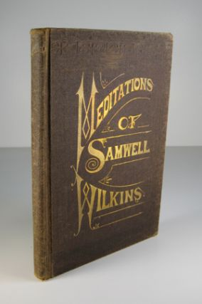 Meditations of Samwell Wilkins [pseud]. Joseph Bert Smiley