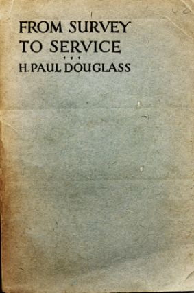 From Survey to Service. Harlan Paul Douglass