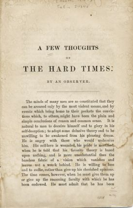 A Few Thoughts on the Hard Times by an Observer [caption title]. Hard Times, Anonymous