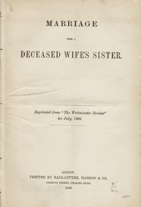 "Marriage with a Deceased Wife's Sister. Reprinted from ""The Westminster Review"" for July, 1880. Leviticus 18:18."