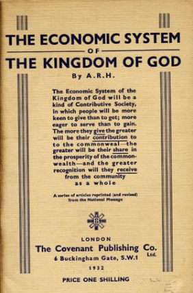 A group of three prophetic British-Israelite pamphlets, viz. The True Economic System The Only Way Out . . . by Clive Kenrick. [With:] The National Choice: Communism or The Kingdom of God by C. K. [With:] The Economic System of the Kingdom of God. Clive Kenrick, A. R. H.