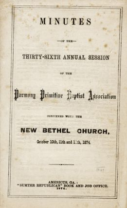 Minutes of the Thirty-Sixth Annual Session of the Parmony [sic] Primitive Baptist Association,...