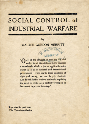Social Control of Industrial Warfare. Walter Gordon Merritt.