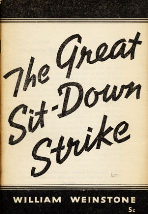 The Great Sit-Down Strike. William Weinstone.