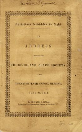 Christians Forbidden to Fight. An Address Before the Rhode-Island Peace Society at its...