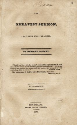The Greatest Sermon, That Ever Was Preached. By Demens Egomet . . . Second Edition. Demons...