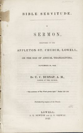 Bible Servitude. A Sermon, Delivered in the Appleton-St. Church, Lowell, on the Day of Annual...