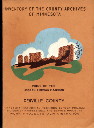 Inventory of the County Archives of Minnesota. No. 65 Renville County (Olivia). Minnesota...