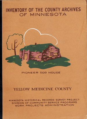 Inventory of the County Archives of Minnesota. No. 87 Yellow Medicine County (Granite Falls)....