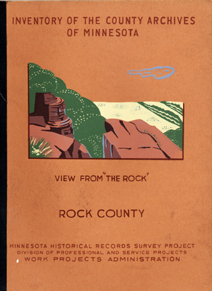 Inventory of the County Archives of Minnesota . . . No. 67 Rock County. Minnesota Historical...