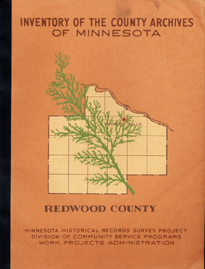 Inventory of the County Archives of Minnesota. No. 64, Redwood County (Redwood Falls). Minnesota...